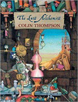 (Own) The Last Alchemist by Colin Thompson