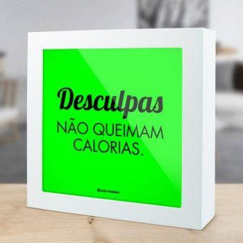 """Linha Fitness Neon - """"Desculpas não queimam calorias"""" É mais motivador que Personal Trainer! :)"""