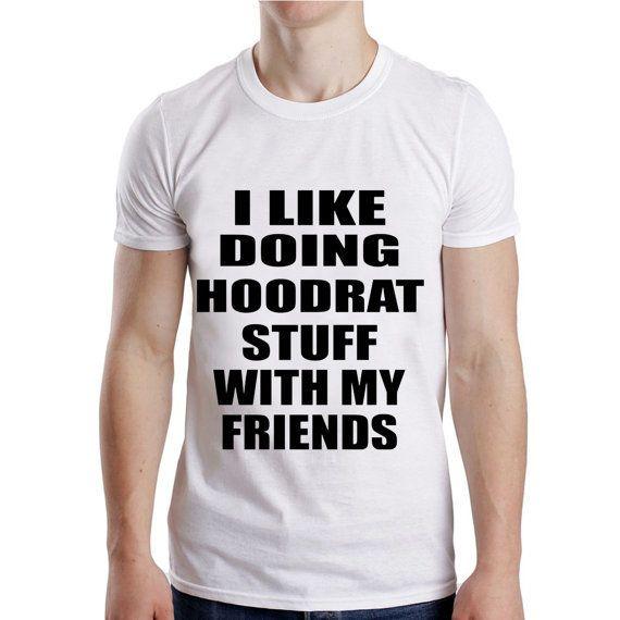 I Like Doing Hoodrat Stuff With My from NewGalaxy on Etsy