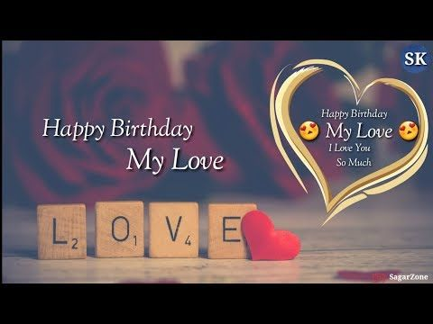 8201842025fb Happy Birthday My Love 😗😗 | I Love you So Much | New Whatsapp Status 2018  - YouTube