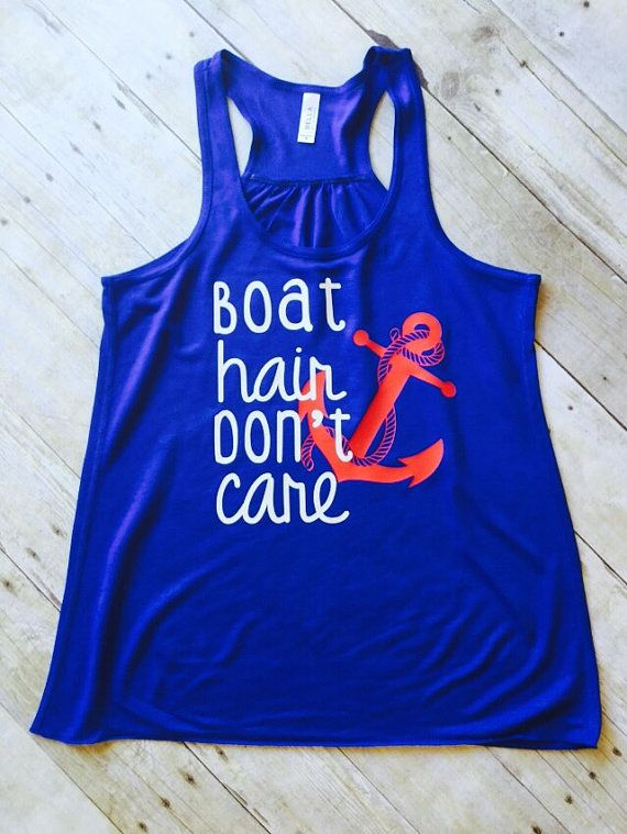 Boat Hair Dont Care Cruise Apparel.  True Royal Blue Tri Blend Flowy Tank Top. True to size. Writing in White/Anchor in Red  Available in S, M, L, XL, Love this! It reminds of going to the lake in the Summertime!