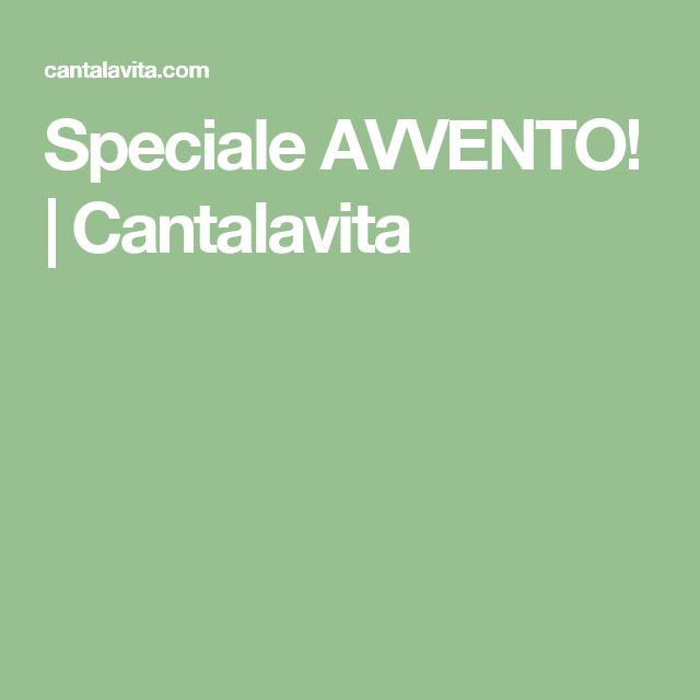 Speciale AVVENTO! | Cantalavita