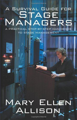 A Survival Guide for Stage Managers: A Practical Step-by-Step Handbook to Stage Management by Mary Ellen Allison. $10.85. Publisher: Outskirts Press (December 14, 2010). Publication: December 14, 2010. Save 32% Off!