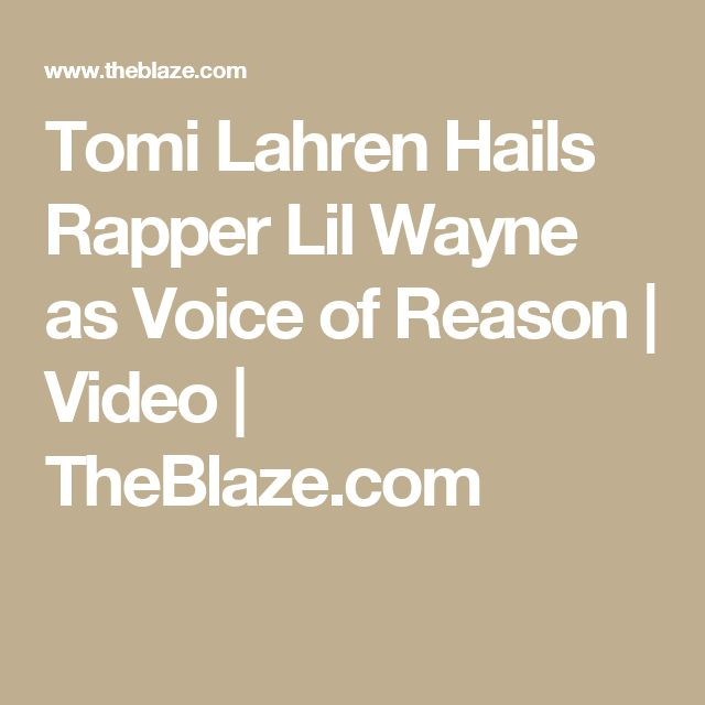 Tomi Lahren Hails Rapper Lil Wayne as Voice of Reason | Video | TheBlaze.com