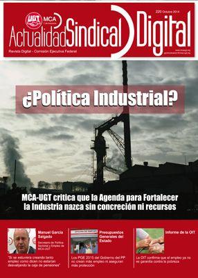 Ha salido Actualidad Sindical Digital 220. ¿Política Industrial? MCA-UGT crítica que la Agenda para Fortalecer la Industria nazca sin concreción ni recursos. http://asp-es.secure-zone.net/v2/index.jsp?id=66%2F1459%2F26859&lng=es