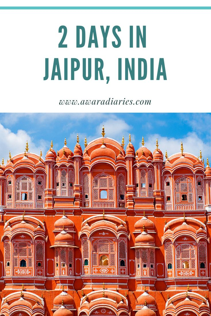 Explore Jaipur In 2 Days – The Complete Guide Jaipur, the pink city & the capita…