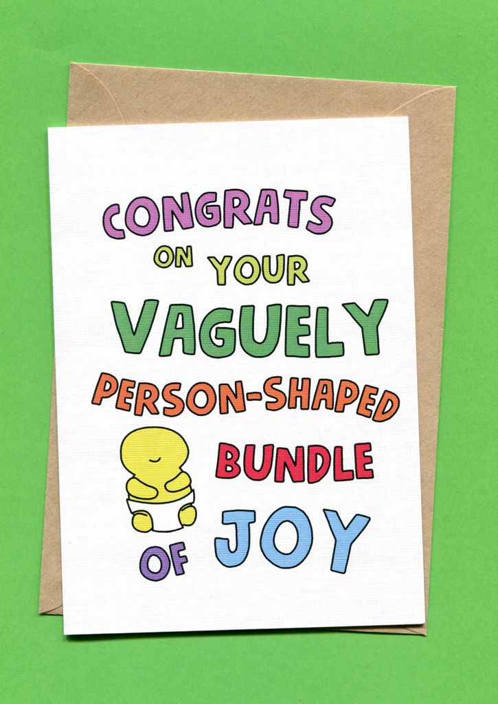 Congratulations On Your Vaguely Person-Shaped Bundle of Joy