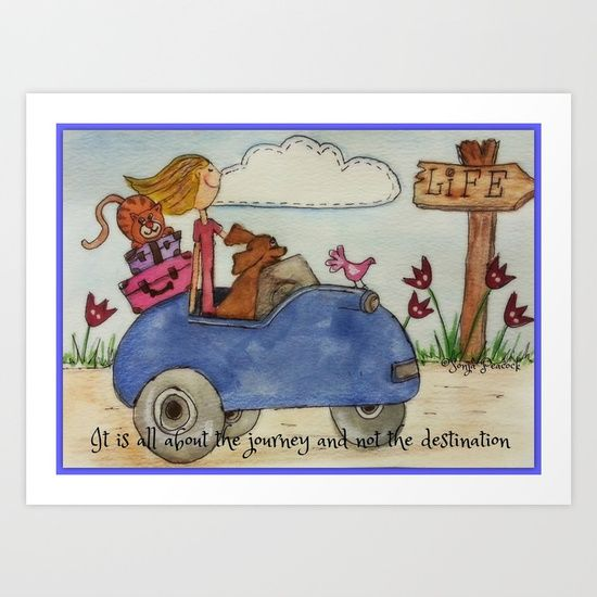 It's all about the journey and not the destination - Art print