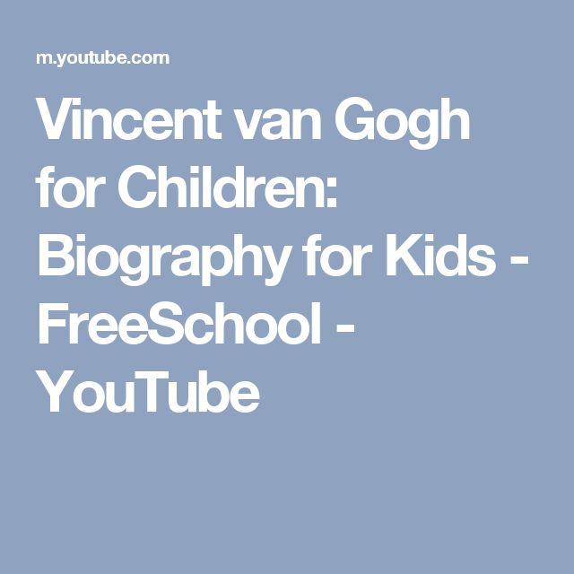 Vincent van Gogh for Children: Biography for Kids - FreeSchool - YouTube