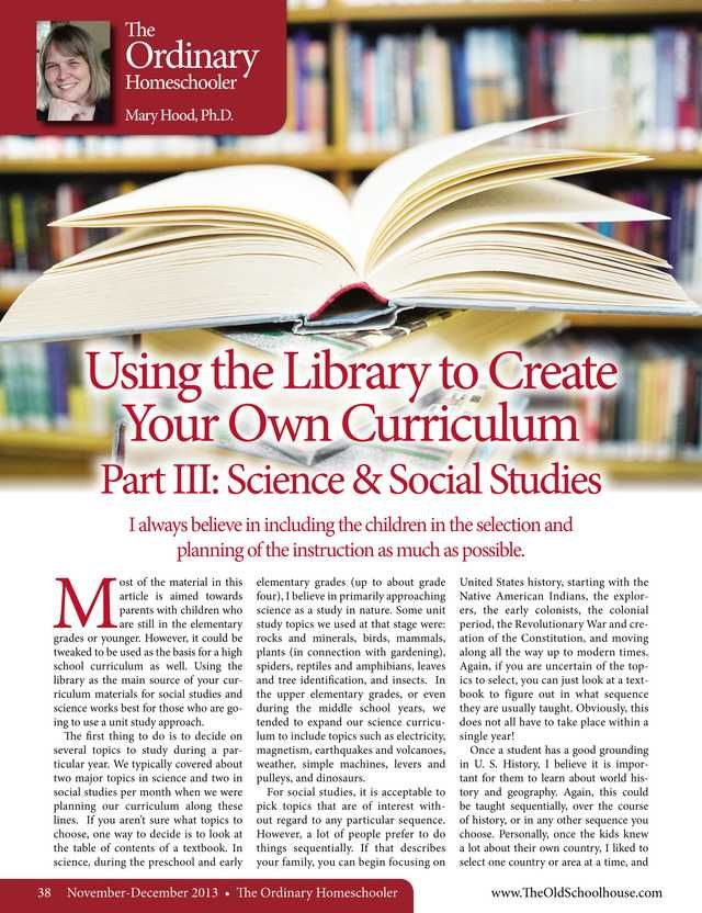 Looking for a unit study approach to teaching Social Studies and Science? Find step-by-step instructions for using the Library to develop your own Social Studies and Science curriculum.  The Old Schoolhouse Magazine - November 2013 - Page 38-39