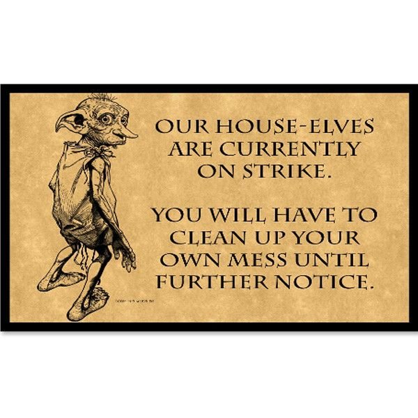 Harry Potter- Our house-elves are currently on strike -Poster 18x24 - SSID2016