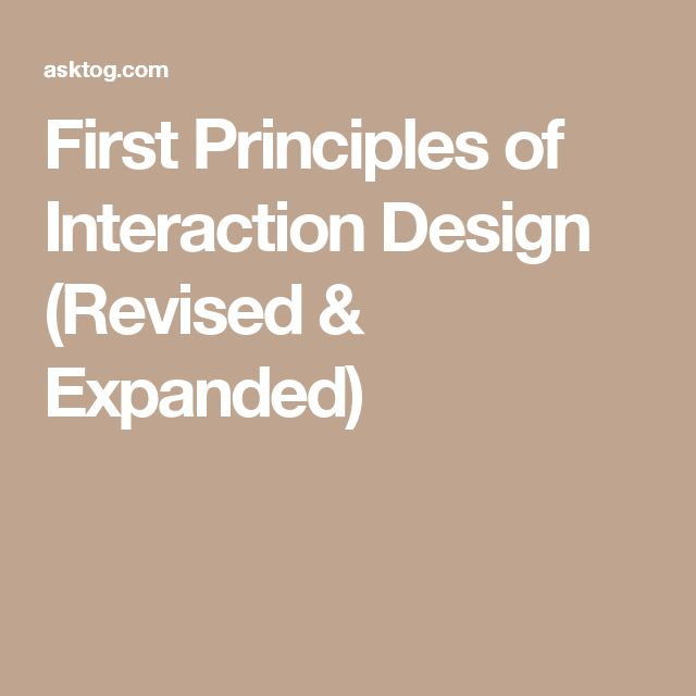 First Principles of Interaction Design (Revised & Expanded)