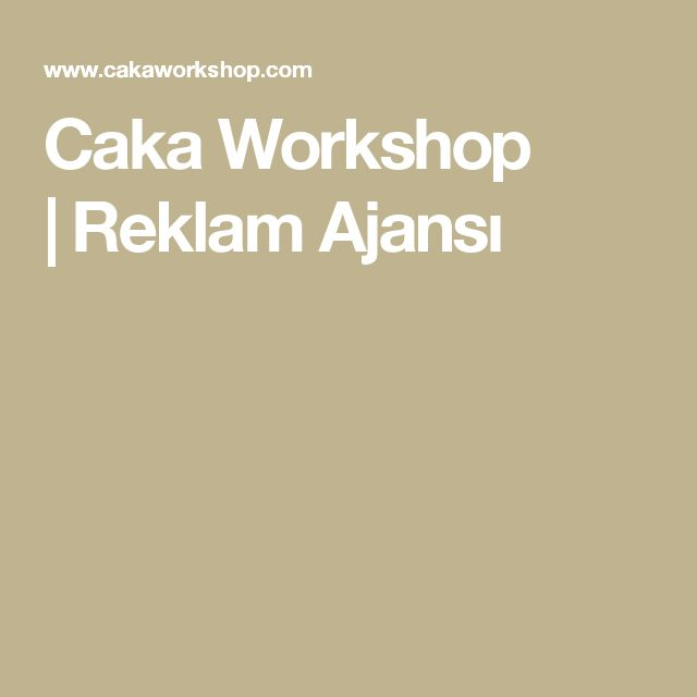 Caka Workshop | Reklam Ajansı