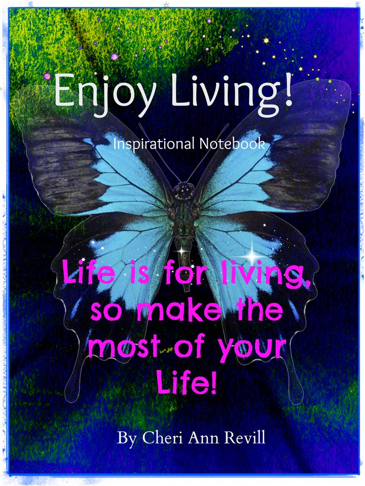 Enjoy Living: Inspirational Notebook with quotes scattered through out!