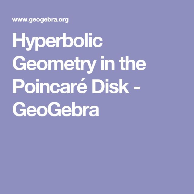 Hyperbolic Geometry in the Poincaré Disk - GeoGebra