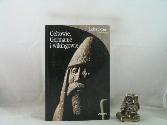 Celtowie Germanie i wikingowie Gianadda Roberta (5517423168) - Allegro.pl - Więcej niż aukcje.