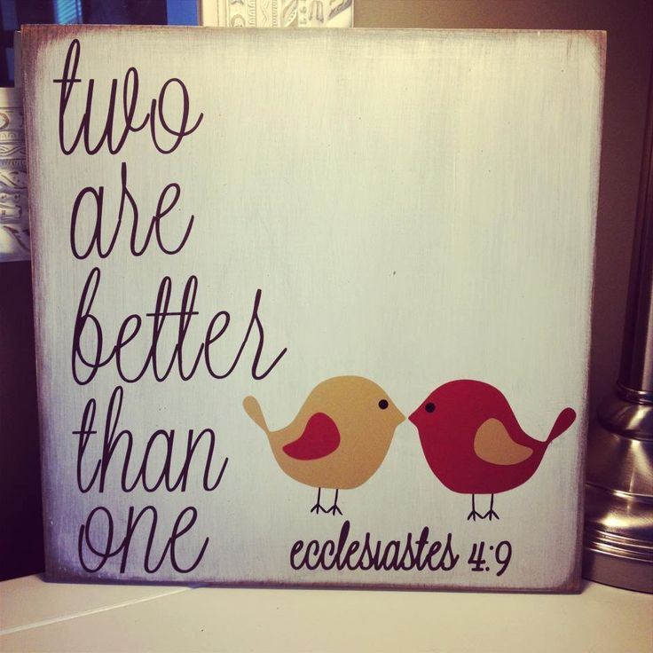Two are better than one: Canvas Ideas, Birds Theme, Crafty Canvas Bible Ver, Bible Ver Diy Canvas, Words Art, Diy Wedding Gifts Canvas, Twin Quotes, Diy Canvas Words Marriage, Canvas Birds