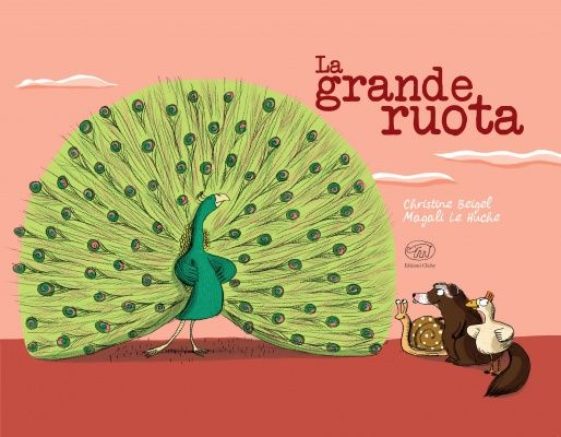 Il libro: La grande ruota di Christine Beigel e Magali Le Huche