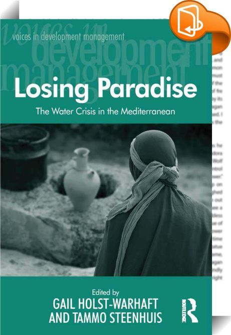 Losing Paradise    :  Taking a uniquely interdisciplinary view of the Eastern Mediterranean region's water problems, this book considers some of the technical and regulatory solutions being proposed or implemented to solve the difficulties of diminished or polluted water supplies. Stressing the importance of traditional and historical cultural understanding in addressing the water crisis, the authors demonstrate that what is required is an integrated legal, social and scientific manage...