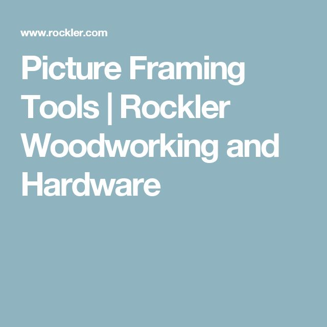 Picture Framing Tools | Rockler Woodworking and Hardware