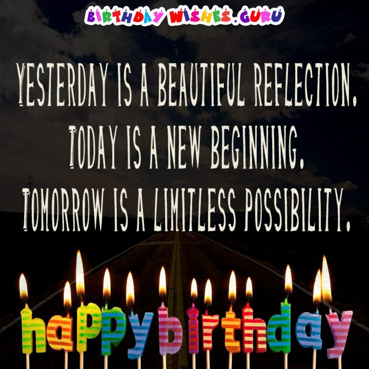"""""""Yesterday is a beautiful reflection. Today is a new beginning. Tomorrow is a limitless possibility."""""""
