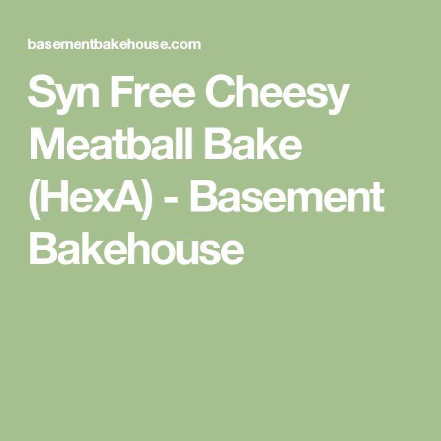 Syn Free Cheesy Meatball Bake (HexA) - Basement Bakehouse