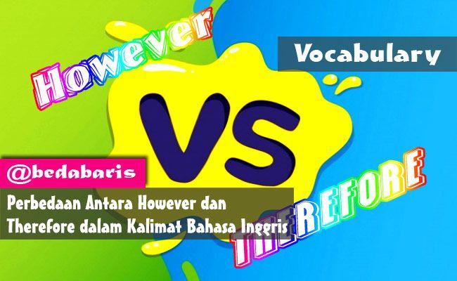 Perbedaan Antara However dan Therefore dalam Kalimat Bahasa Inggris   http://www.belajardasarbahasainggris.com/2018/02/14/perbedaan-antara-however-dan-therefore-dalam-kalimat-bahasa-inggris/