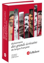 Le Dictionnaire des grands écrivains-Dictionnaire Le Robert