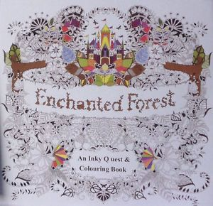Enchanted Forest An Inky Quest And Coloring Book By Johanna Basford Paperback