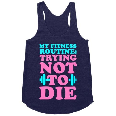 My Fitness Routine: Trying Not To Die