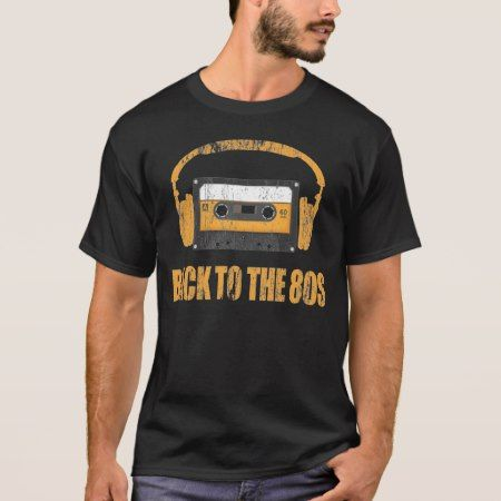 back to the 80s music T-Shirt - click to get yours right now!