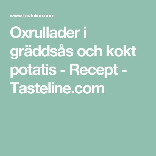 Oxrullader i gräddsås och kokt potatis - Recept - Tasteline.com