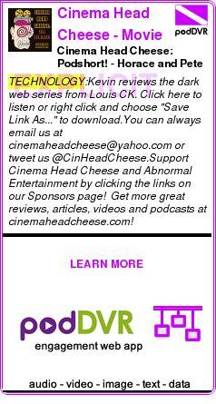 #TECHNOLOGY #PODCAST  Cinema Head Cheese - Movie Reviews, News, a Podcast and more!    Cinema Head Cheese: Podshort! - Horace and Pete (Pig Newton, 2016)    READ:  https://podDVR.COM/?c=c5774844-801a-edf6-0502-fb45c3c56832