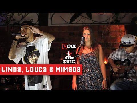Oriente Acústico - Linda Louca e Mimada part. Rebeca Sauwen ORIENTE ACÚSTICO é uma série de 10 vídeos gravados em Niterói. São releituras de algumas músicas ...
