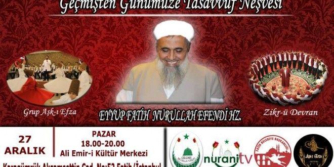 Geçmişten Günümüze Tasavvuf Neşvesi   Nurani Radyo Tv izle dinle Halveti uşşaki Fatih Nesli
