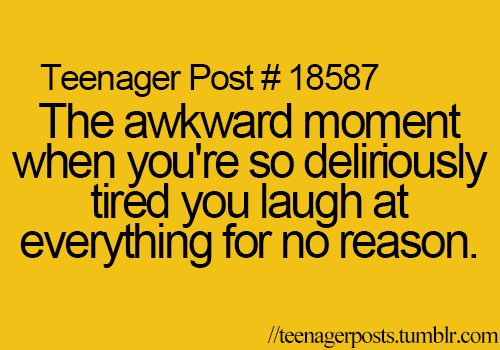 The awkward moment when this applies to you because you spent too long watching TV shows instead of sleeping...
