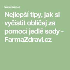 Nejlepší tipy, jak si vyčistit obličej za pomoci jedlé sody - FarmaZdravi.cz