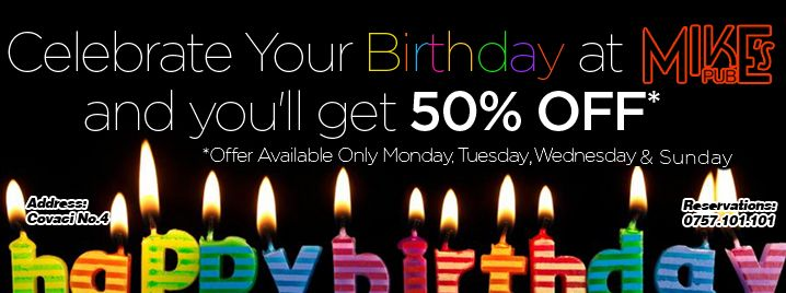 Celebrate Your BDay with us and you'll get 50% Off.