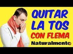 REMEDIOS PARA QUITAR LA TOS CON FLEMAS MEDICINA CASERA NATURAL Curar Rapido - YouTube