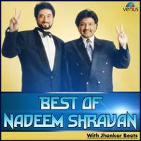 Listen to Best of Nadeem Shravan (With Jhankar Beats) by Nadeem - Shravan on @AppleMusic.