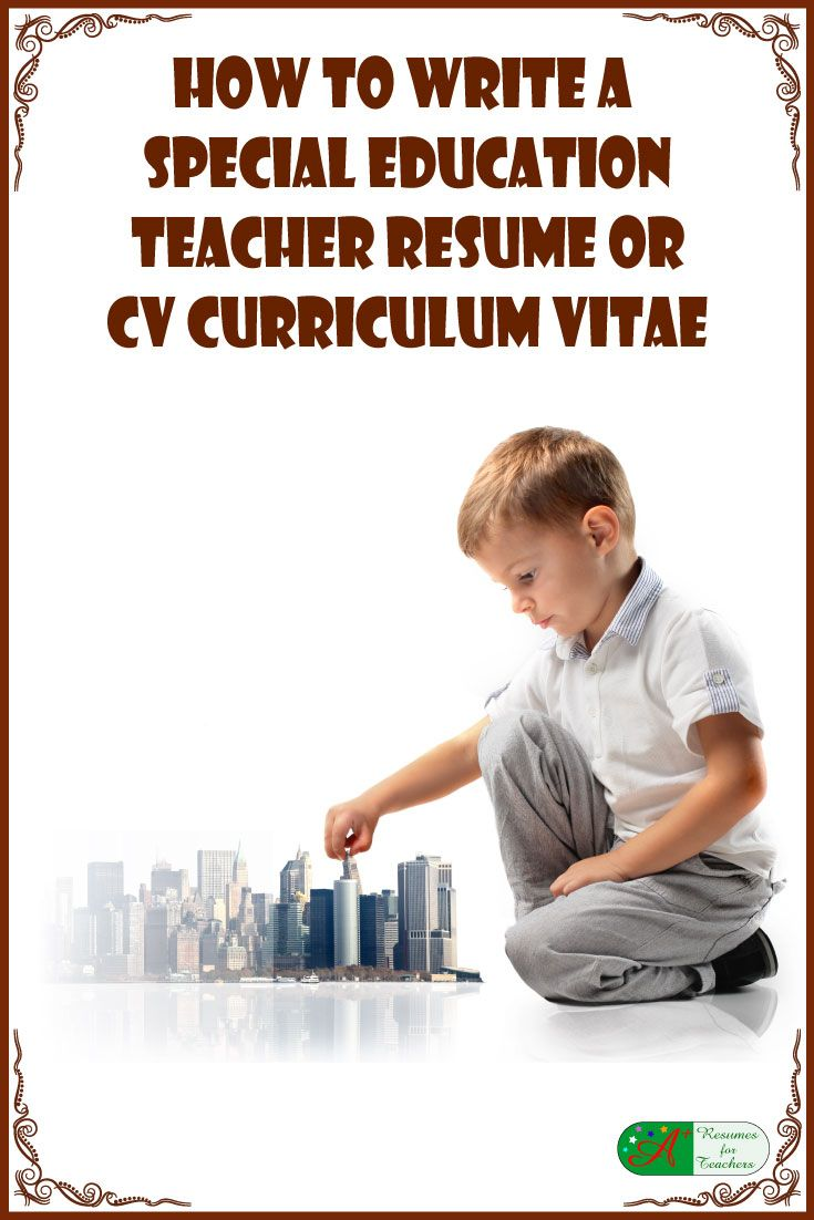 How to Write a Special Education Teacher Resume or CV Curriculum Vitae via @https://www.pinterest.com/candacedavies1/