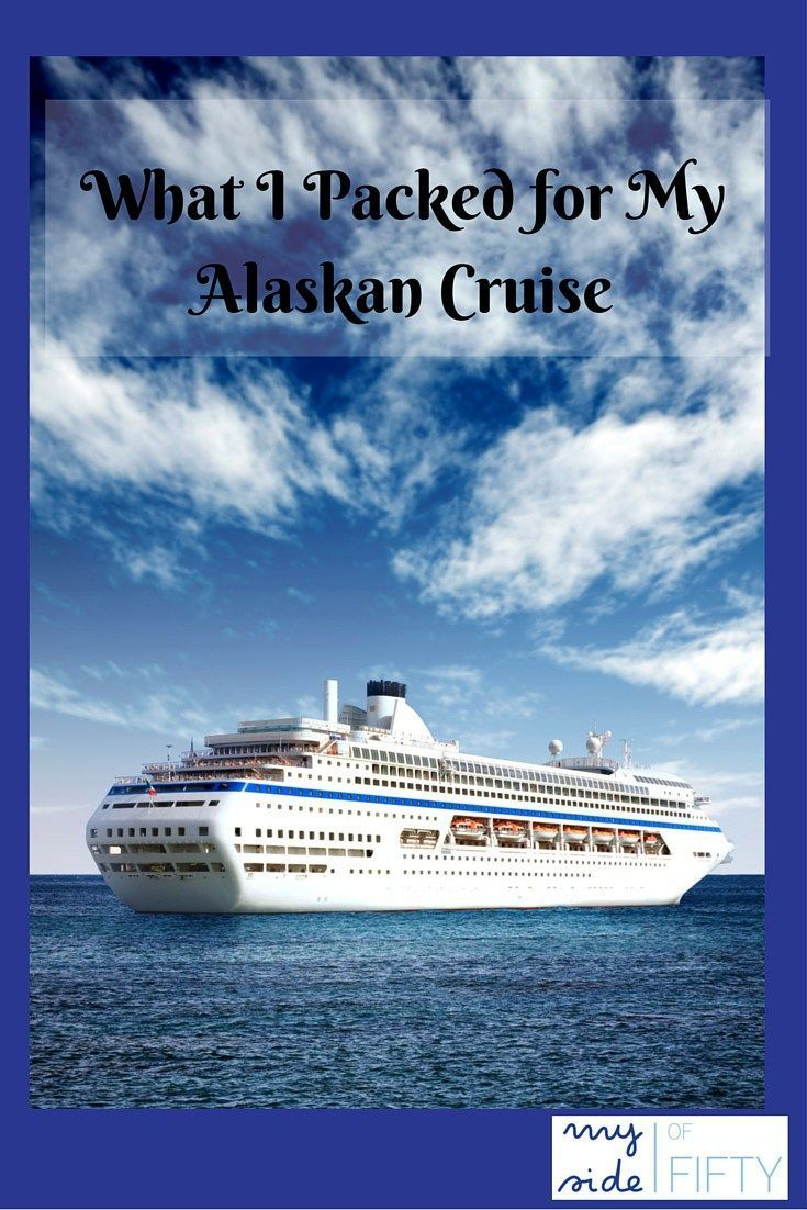 Packing List for an Alaskan Cruise. What I Packed and What I actually wore and used. MySideof50.com | Alaskan Cruise | Alaskan Cruise Packing | Alaskan Cruise Packing List | Alaskan Cruise Packing Tips | Alaskan Cruise Tips