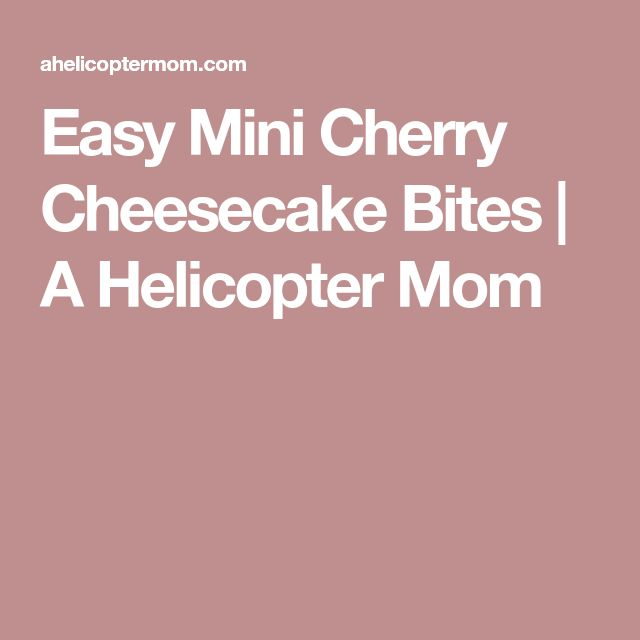Easy Mini Cherry Cheesecake Bites | A Helicopter Mom