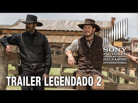 Sete Homens e Um Destino   Trailer legendado 2   22 de setembro nos cinemas - YouTube