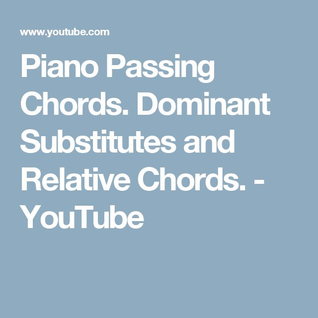 Piano Passing Chords. Dominant Substitutes and Relative Chords. - YouTube