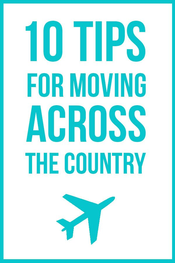 10 tips for moving across the country great tips Pin now save