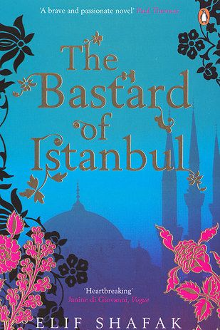The Bastard of Istanbul by Elif Shafak | 26 Books From Around The World You Need To Read Before You Die