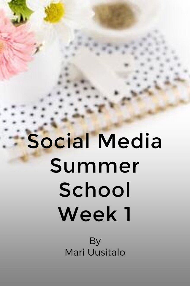 Here is the recap of week one of the Social Media Summer School. Additional teachings can be found in the