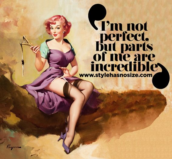 """I am not perfect, but parts of me are incredible."""