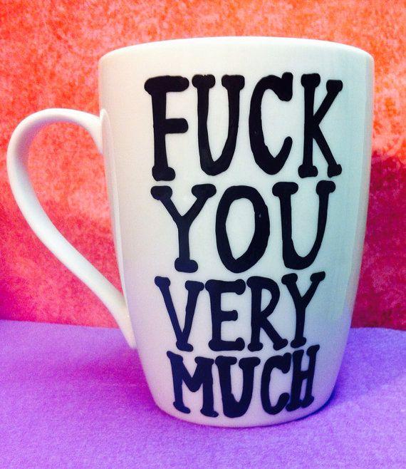Fuck you very much coffee mug- fuck you mug- valentines day- maid of honor- bridesmaid